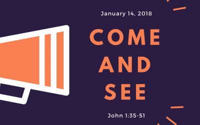 January 14, 2018: Come and See