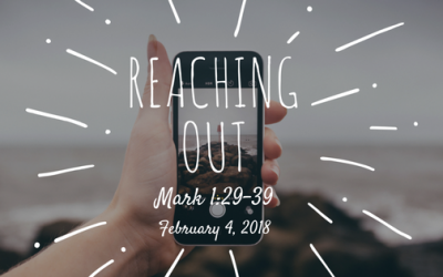 February 4, 2018: Reaching Out