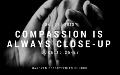 July 1, 2018: Compassion Is Always Close-Up