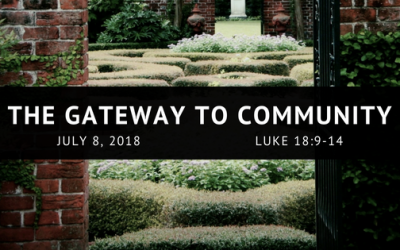 July 8, 2018: The Gateway to Community
