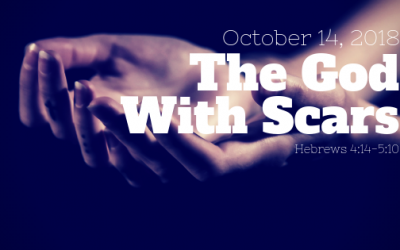 October 21, 2018: The God With Scars