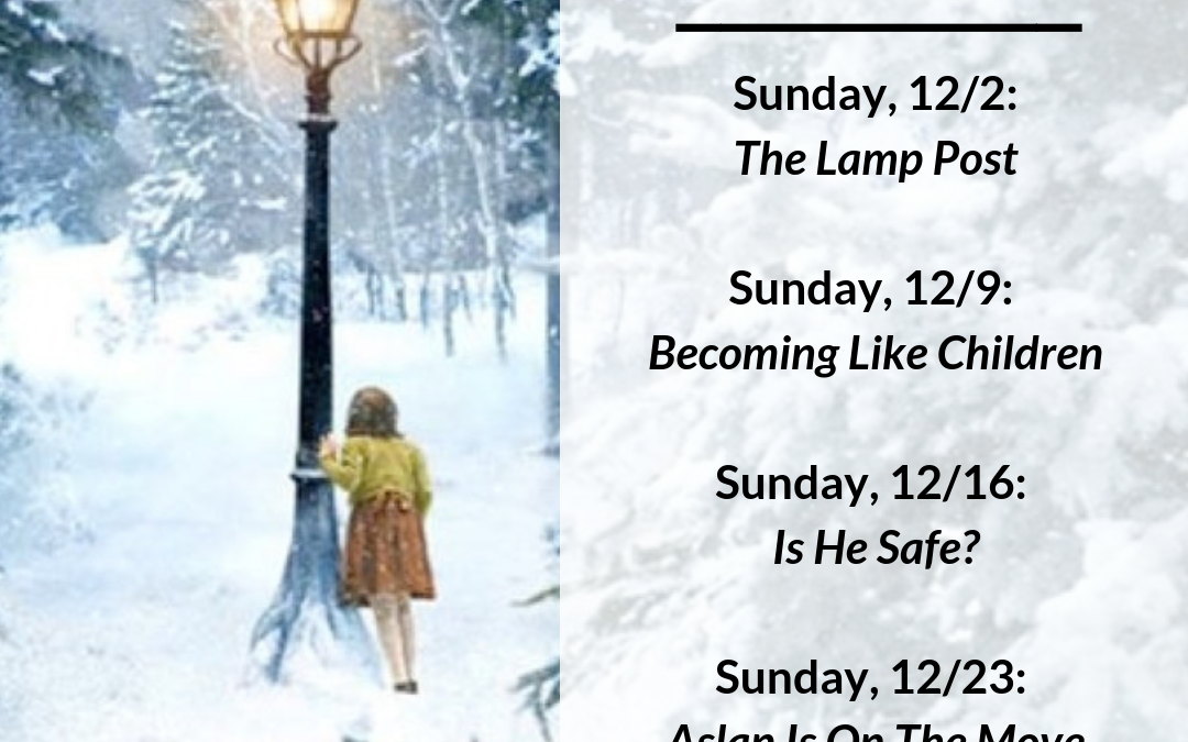 December 23, 2018: Advent in Narnia–Aslan Is On The Move