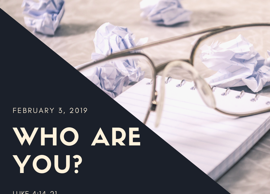 February 3, 2019: Who Are You