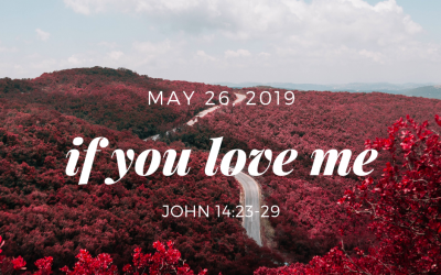 May 26, 2019: If You Love Me