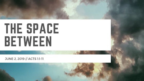 June 2, 2019: The Space Between