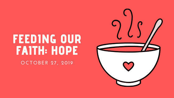 October 27, 2019: Feeding Our Faith – Hope