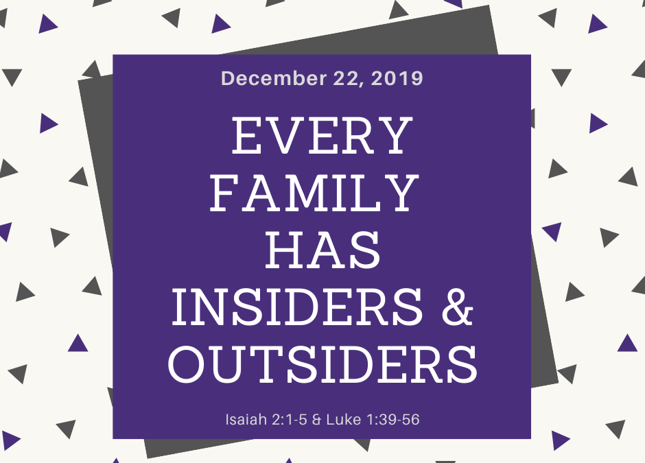 December 22, 2019: Every Family Has Insiders & Outsiders