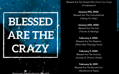 January 12, 2020: Blessed Are The Ones Who Drive You Crazy