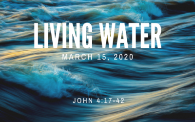 March 15, 2020: Living Water